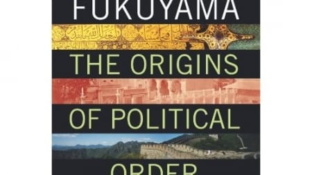 The Origins of Political Order: From Prehuman Times to the French Revolution (Vol. 1): by Francis Fukuyama