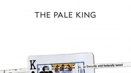 The Pale King: by David Foster Wallace
