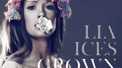 Rediscover: Lia Ices: Grown Unknown