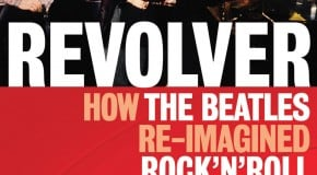 Revolver: How the Beatles Reimagined Rock n Roll: by Robert Rodriguez