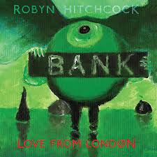 Robyn Hitchcock: Love From London