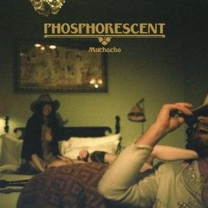 phosphorescent-muchacho1