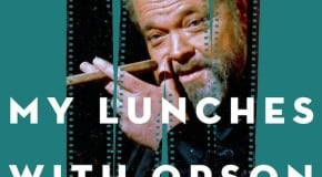 My Lunches with Orson: Edited by Peter Biskind