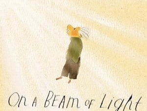 On a Beam of Light: A Story of Albert Einstein: by Jennifer Berne, illustrated by Vladimir Radunsky