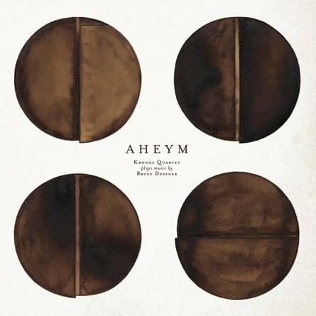 Kronos Quartet/Bryce Dessner: Aheym