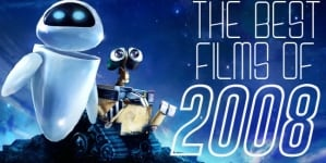 Five Years Later: The Best Films of 2008!!