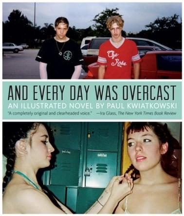 And Every Day Was Overcast: by Paul Kwiatkowski