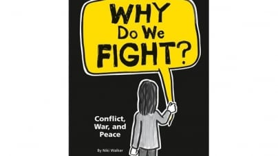 Why Do We Fight?: by Niki Walker