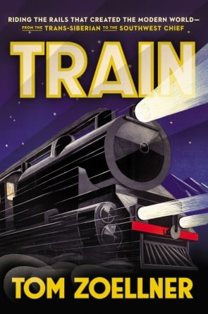 Train: by Tom Zoellner