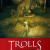 Trolls: by John Lindow