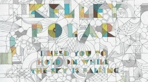 Rediscover: Kelley Polar: I Need You to Hold on While the Sky Is Falling