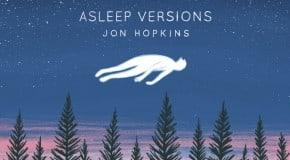 Jon Hopkins: Asleep Versions EP