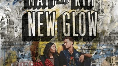 Matt and Kim: New Glow