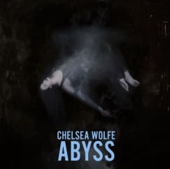 Chelsea Wolfe: Abyss