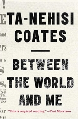 Between the World and Me: by Ta-Nehisi Coates