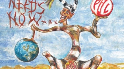 Public Image Ltd.: What the World Needs Now…