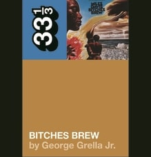 Bitches Brew: by George Grella Jr.