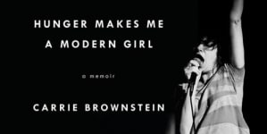 Hunger Makes Me a Modern Girl: by Carrie Brownstein