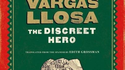 The Discreet Hero: by Mario Vargas Llosa