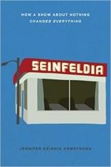 Seinfeldia: by Jennifer Keishin Armstrong