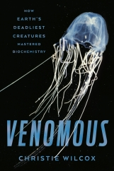 Venomous: by Christie Wilcox