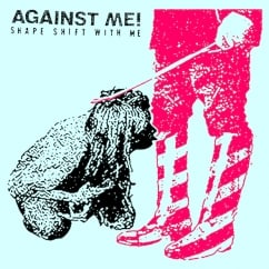 Against Me!: Shape Shift with Me