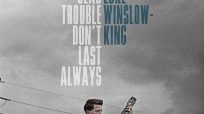 Luke Winslow-King: I'm Glad Trouble Don't Last Always