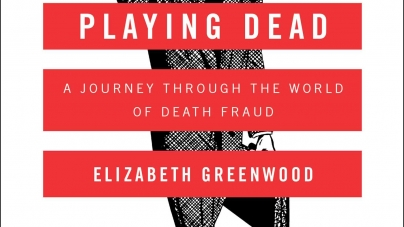 Playing Dead: by Elizabeth Greenwood