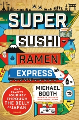 Super Sushi Ramen Express: by Michael Booth