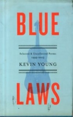 Blue Laws: Selected & Uncollected Poems 1995-2015: by Kevin Young