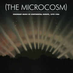 Various Artists: The Microcosm: Visionary Music of Continental Europe, 1970-1986