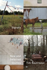 Signals: by Tim Gautreaux