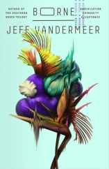Borne: by Jeff VanderMeer