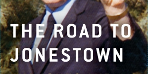 The Road to Jonestown: by Jeff Guinn