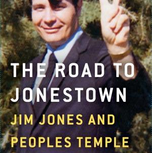 The Road to Jonestown: by Jeff Guinn