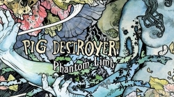 Rediscover: Pig Destroyer: Phantom Limb