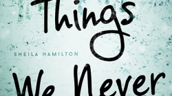 All the Things We Never Knew: by Sheila Hamilton