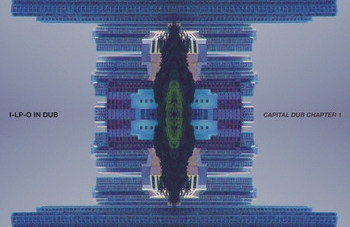 I-LP-O In Dub: Capital Dub, Chapter 1