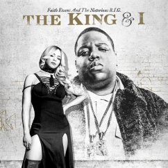 Faith Evans/The Notorious B.I.G.: The King & I