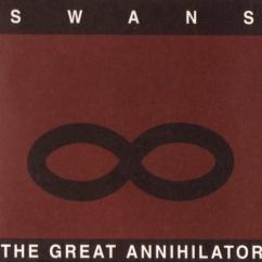 Swans/Michael Gira: The Great Annihilator/Drainland
