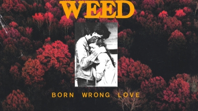 Weed: Born Wrong Love