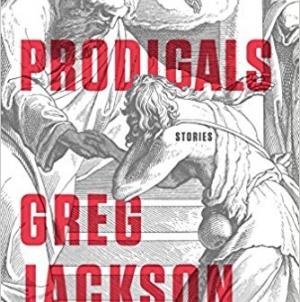 Prodigals: By Greg Jackson
