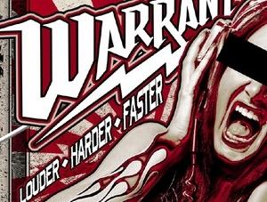 Warrant: Louder Harder Faster