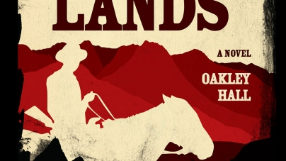 The Bad Lands: by Oakley Hall