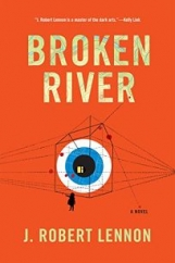 Broken River: by J. Robert Lennon