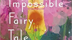 The Impossible Fairy Tale: by Han Yujoo