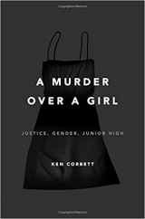 A Murder Over a Girl: by Ken Corbett