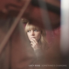 Lucy Rose: Something's Changing