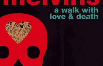 Melvins: A Walk with Love and Death