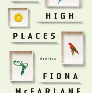 The High Places: by Fiona McFarlane
